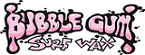 BUBBLE GUM WAX